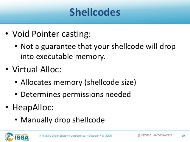 @NTXISSA#NTXISSACSC4 Shellcodes • VoidPointercasting: • Notaguaranteethatyourshellcodewilldrop intoexecutabl...