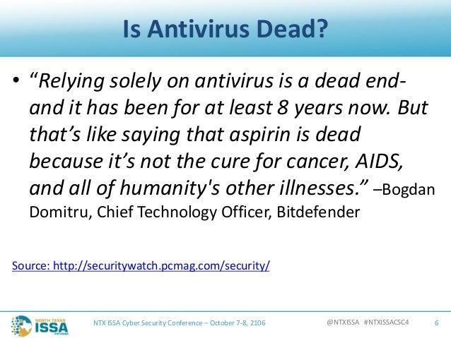 """@NTXISSA#NTXISSACSC4 IsAntivirusDead? • """"Relyingsolelyonantivirusisadeadend- andithasbeenforatleast8ye..."""