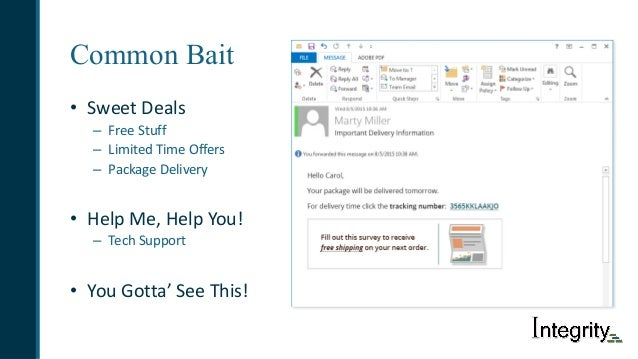 Common Bait • SweetDeals – FreeStuff – LimitedTimeOffers – PackageDelivery • HelpMe,HelpYou! – TechSupport • You...