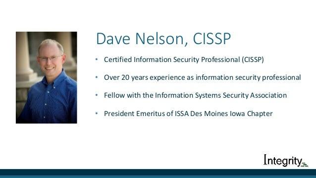 DaveNelson,CISSP • CertifiedInformationSecurityProfessional(CISSP) • Over20yearsexperienceasinformationsecurit...