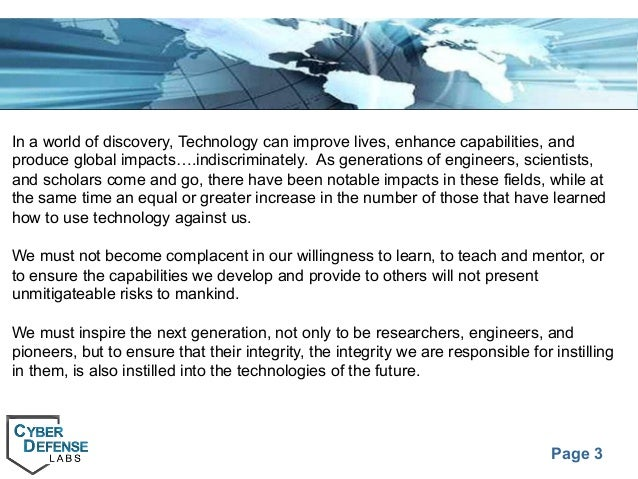 Page 3 In a world of discovery, Technology can improve lives, enhance capabilities, and produce global impacts….indiscrimi...