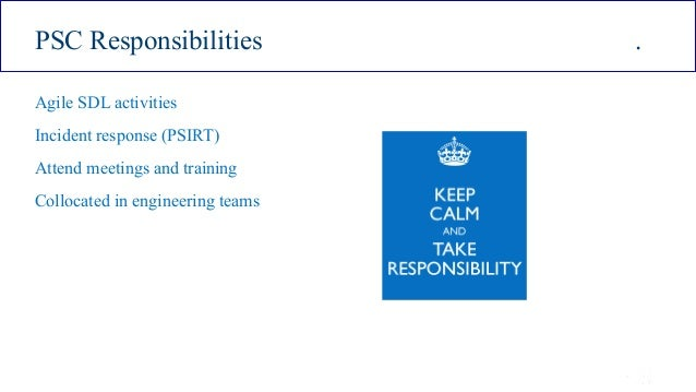 ISSA Cyber Security Conference 4 2016 Intel Public 13 PSC Responsibilities . Agile SDL activities Incident response (PSIRT...