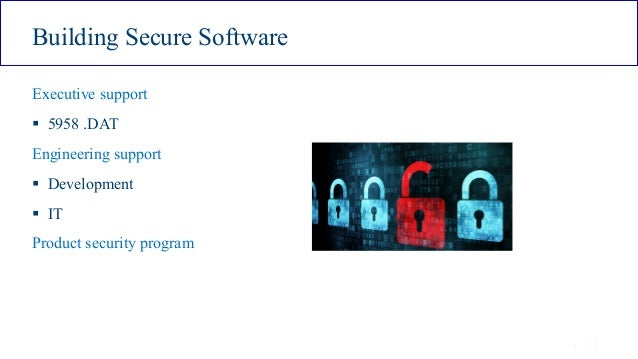 ISSA Cyber Security Conference 4 2016 Intel Public 4 Building Secure Software Executive support § 5958 .DAT Engineering su...