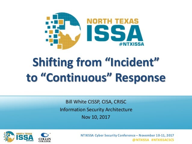 """NTXISSA Cyber Security Conference – November 10-11, 2017 @NTXISSA #NTXISSACSC5 Shifting from """"Incident"""" to """"Continuous"""" Re..."""