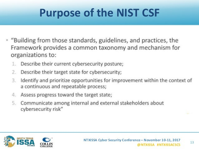 NTXISSA Cyber Security Conference – November 10-11, 2017 @NTXISSA #NTXISSACSC5 Purpose of the NIST CSF 13