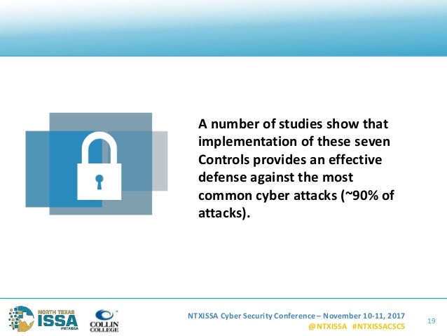 NTXISSA Cyber Security Conference – November 10-11, 2017 @NTXISSA #NTXISSACSC5 19 A number of studies show that implementa...