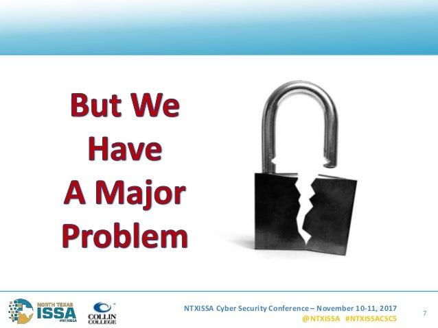 NTXISSA Cyber Security Conference – November 10-11, 2017 @NTXISSA #NTXISSACSC5 7