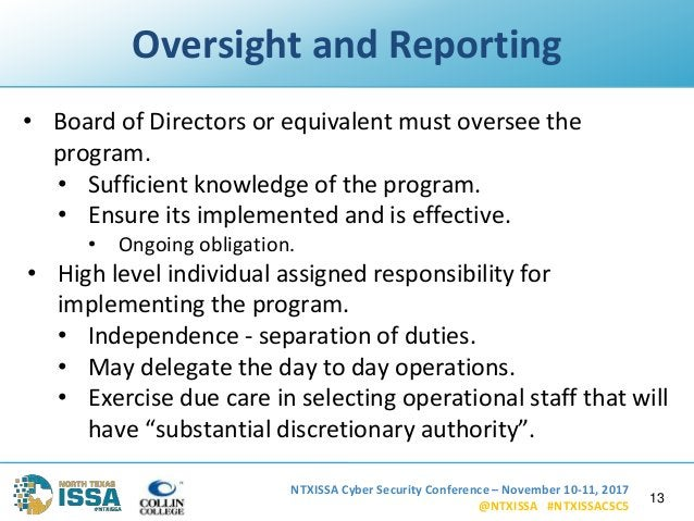 NTXISSA Cyber Security Conference – November 10-11, 2017 @NTXISSA #NTXISSACSC5 Oversight and Reporting • Board of Director...