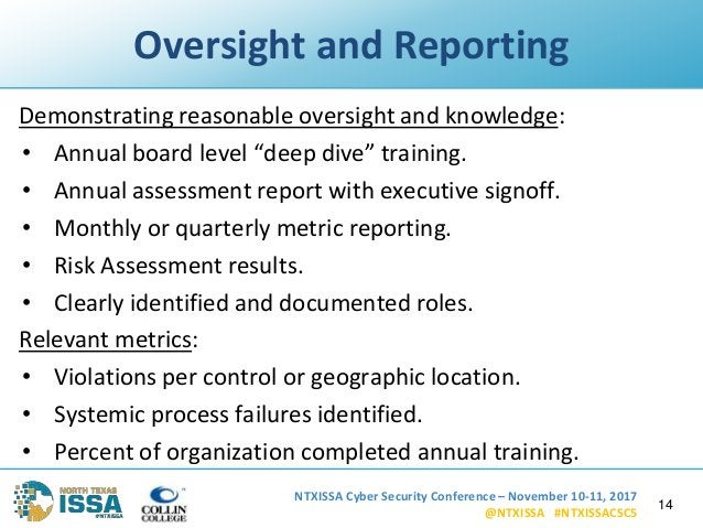 NTXISSA Cyber Security Conference – November 10-11, 2017 @NTXISSA #NTXISSACSC5 Oversight and Reporting Demonstrating reaso...