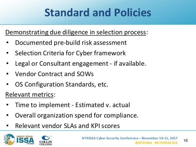 NTXISSA Cyber Security Conference – November 10-11, 2017 @NTXISSA #NTXISSACSC5 Standard and Policies Demonstrating due dil...