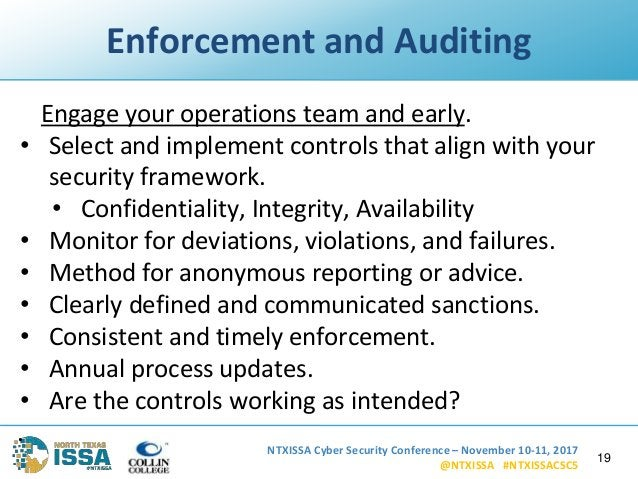 NTXISSA Cyber Security Conference – November 10-11, 2017 @NTXISSA #NTXISSACSC5 Enforcement and Auditing Engage your operat...