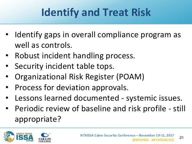 NTXISSA Cyber Security Conference – November 10-11, 2017 @NTXISSA #NTXISSACSC5 Identify and Treat Risk • Identify gaps in ...