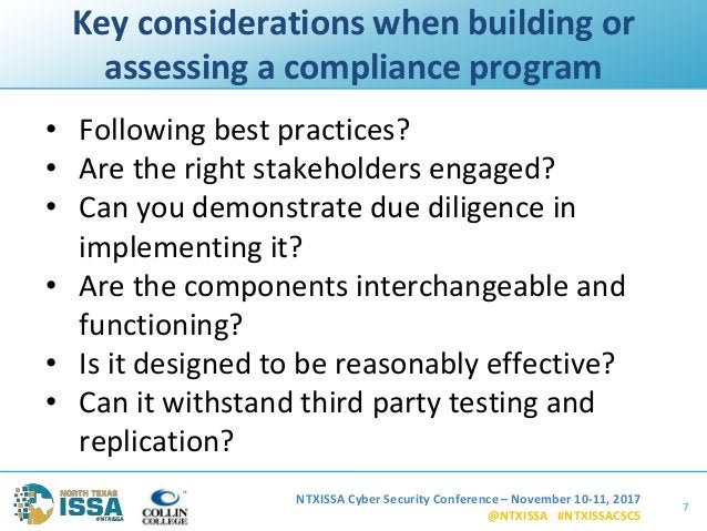 NTXISSA Cyber Security Conference – November 10-11, 2017 @NTXISSA #NTXISSACSC5 Key considerations when building or assessi...