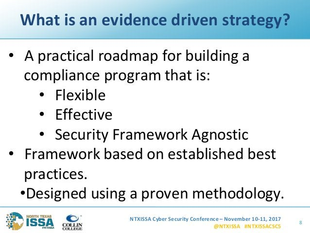 NTXISSA Cyber Security Conference – November 10-11, 2017 @NTXISSA #NTXISSACSC5 What is an evidence driven strategy? • A pr...