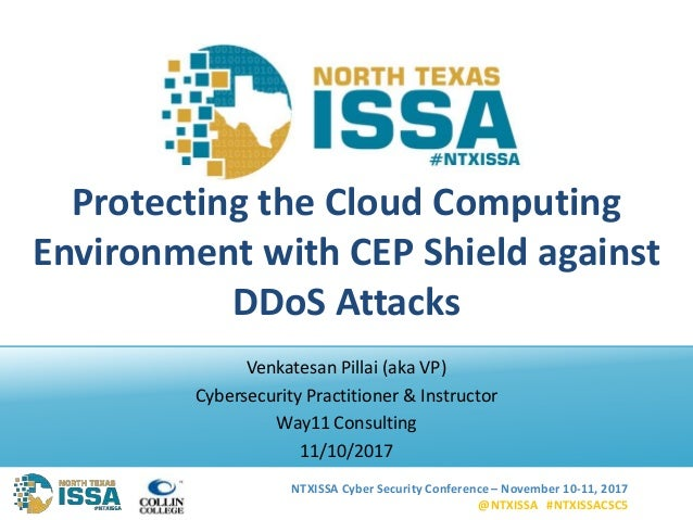 NTXISSA Cyber Security Conference – November 10-11, 2017 @NTXISSA #NTXISSACSC5 Protecting the Cloud Computing Environment ...