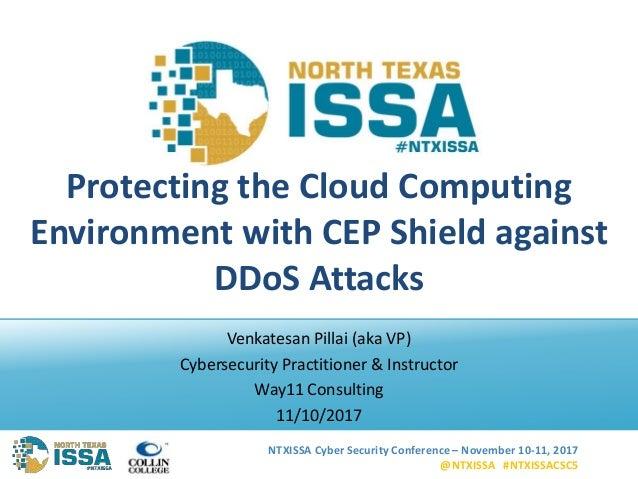 NTXISSA Cyber Security Conference – November 10-11, 2017 @NTXISSA #NTXISSACSC5 Protecting the Cloud Computing Environment ...
