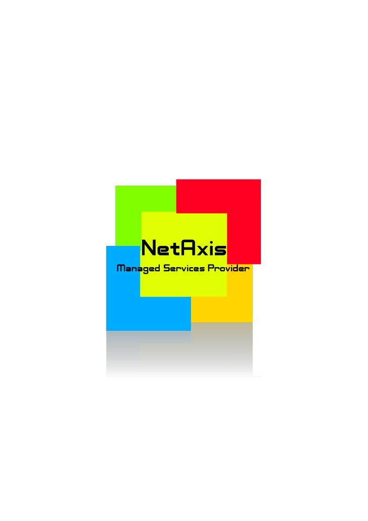 NetAxis MSP Solutions Limited Is a managed services provider company, for VoIP, remote security, and Internet services, co...