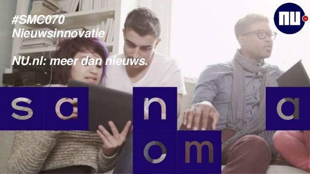 #SMC070  Nieuwsinnovatie  NU.nl: meer dan nieuws.