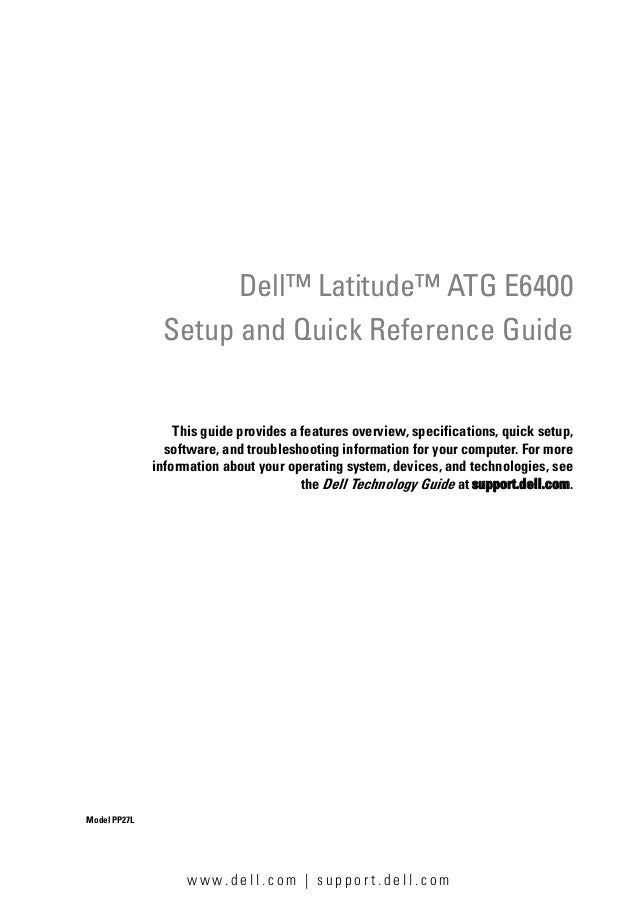 Dell™ Latitude™ ATG E6400               Setup and Quick Reference Guide                  This guide provides a features ov...