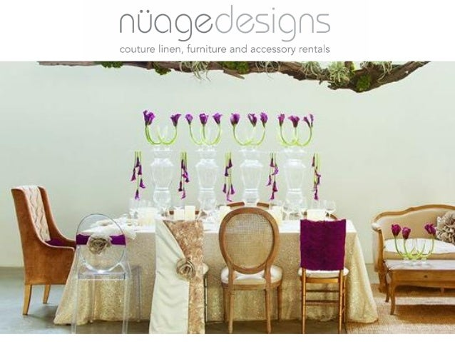 ABOUT Nuage Designs is the leading provider of luxury linen and furniture rentals for weddings and events. Our current cli...