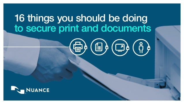 16 things you should be doing to secure print and documents