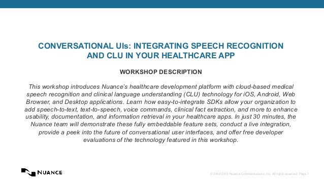 © 2002-2013 Nuance Communications, Inc. All rights reserved. Page 1 CONVERSATIONAL UIs: INTEGRATING SPEECH RECOGNITION AND...