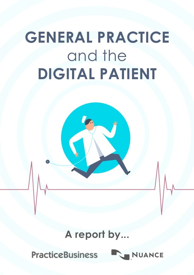 GENERAL PRACTICE and the DIGITAL PATIENT A report by...