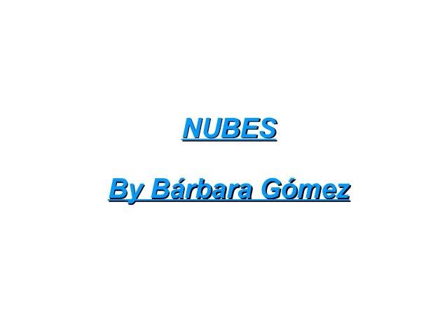 NNUUBBEESS  BByy BBáárrbbaarraa GGóómmeezz