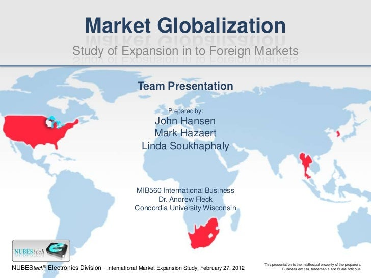 Market Globalization                       Study of Expansion in to Foreign Markets                                       ...