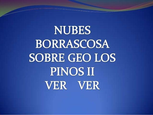 NUBES BORRASCOSAS SOBRE GEO LOS PINOS II CD, VERACRUZ