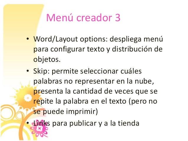 Menú creador 3 • Word/Layout options: despliega menú para configurar texto y distribución de objetos. • Skip: permite sele...