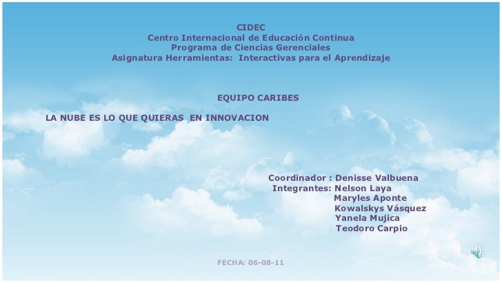 CIDEC Centro Internacional de Educación Continua Programa de Ciencias Gerenciales Asignatura Herramientas:  Interactivas p...