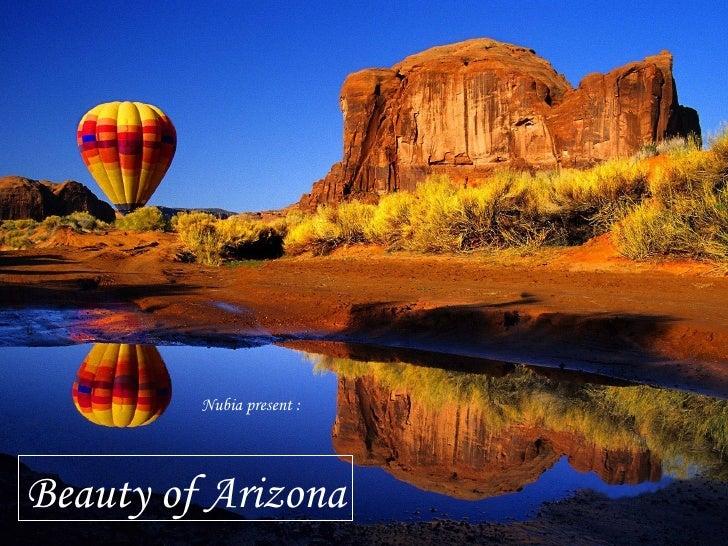 Beauty of Arizona Nubia present :
