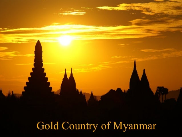 Gold Country of Myanmar