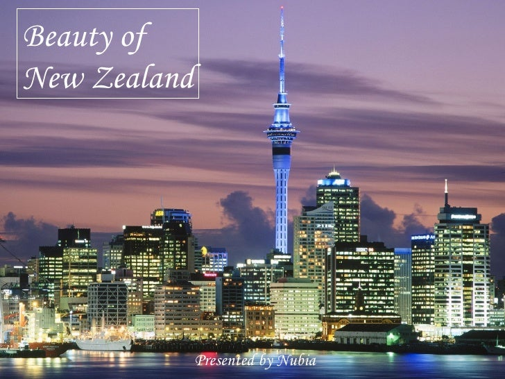 Beauty of New Zealand                   Presented by Nubia
