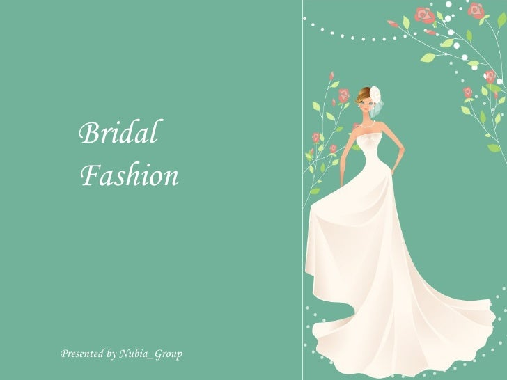 Bridal    Fashion    Presented by Nubia_Group