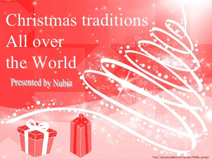 Christmas traditions All over  the World Presented by Nubia