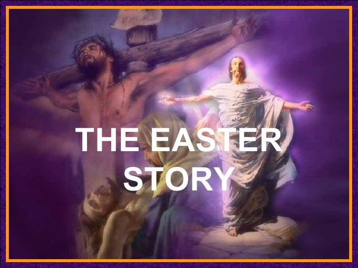 THE EASTER STORY ♫  Turn on your speakers! CLICK TO ADVANCE SLIDES Tommy's Window Slideshow