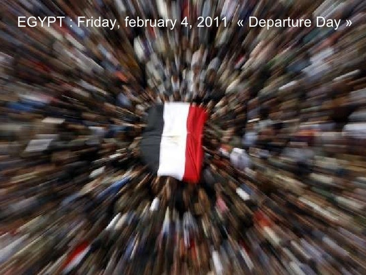 TUNISIA The long road to democracy EGYPT : Friday, february 4, 2011  «Departure Day»