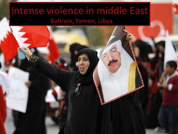 Intense violence in middle East Bahrain, Yemen, Libya
