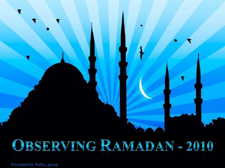 Observing Ramadan - 2010<br />Presented by Nubia_group<br />