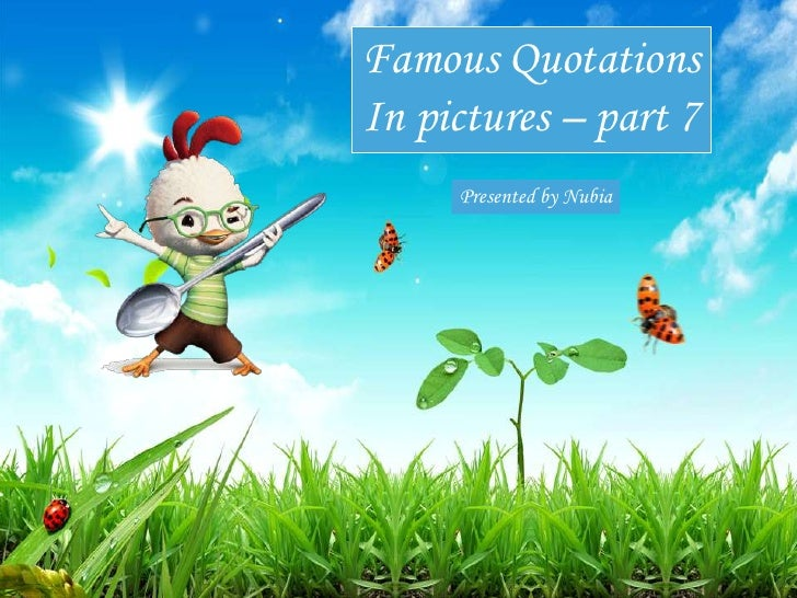 Famous Quotations In pictures – part 7      Presented by Nubia