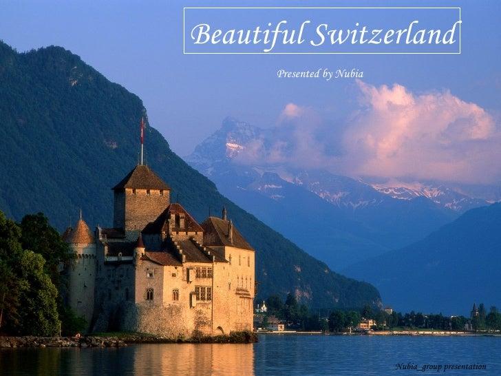 Beautiful Switzerland Presented by Nubia