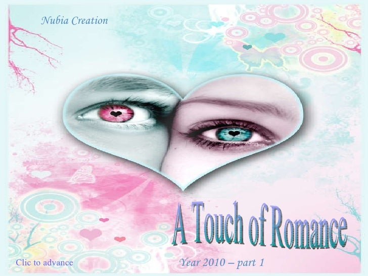 Nubia Creation A Touch of Romance Clic to advance Year 2010 – part 1