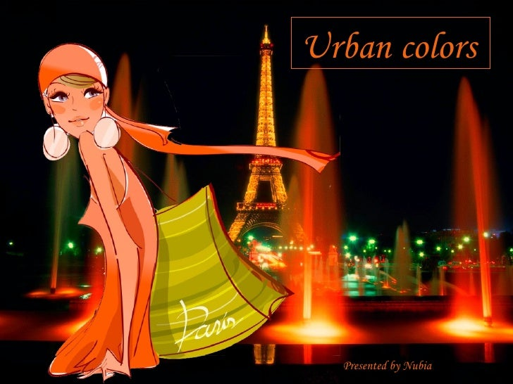 Urban colors  Presented by Nubia
