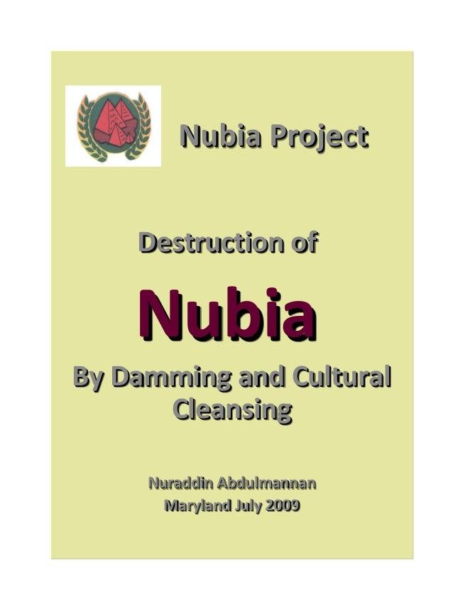 Nubia Project    Destruction of    NubiaBy Damming and Cultural      Cleansing     Nuraddin Abdulmannan     Nuraddin Abdul...
