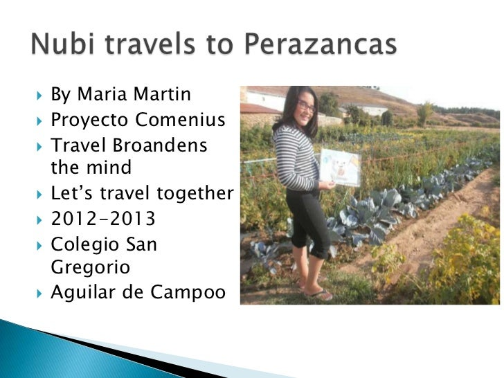    By Maria Martin   Proyecto Comenius   Travel Broandens    the mind   Let's travel together   2012-2013   Colegio ...