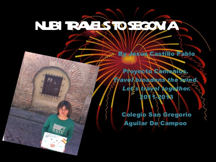 NUBI T A ELST SEGOV      RV O         IA            By Jesús Castillo Pablo              Proyecto Comenius.           Trav...