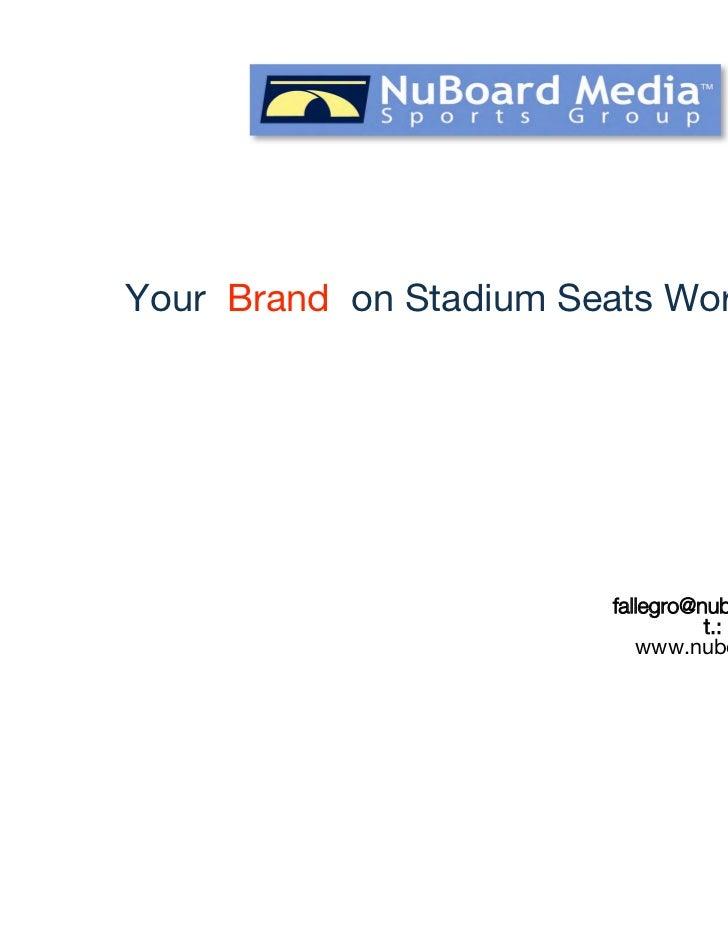 Your Brand on Stadium Seats Worldwide.                                          Frank Allegro                             ...
