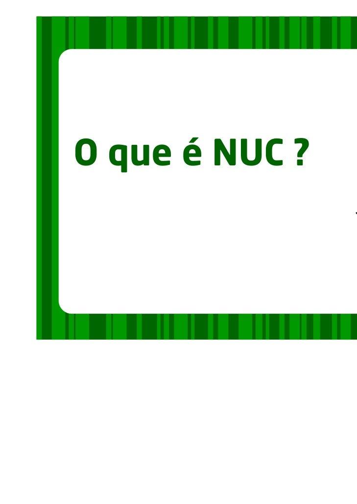 O que é NUC ?